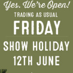 OPEN – Show Holiday